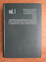 Marcel Saragea - Tratat de fiziopatologie (volumul 1)