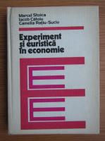 Anticariat: Marcel Stoica, Iacob Catoiu - Experiment si euristica in economie