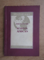 Anticariat: Marcel Willard - Marsul african