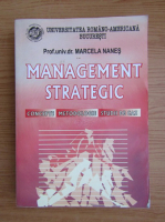 Anticariat: Marcela Nanes - Management strategic. Concepte, metodologie, studii de caz