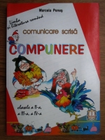 Marcela Penes - Comunicare scrisa, compunere (clasele a II-a, a III-a, a IV-a)
