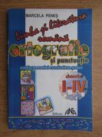 Marcela Penes - Limba si literatura romana. Ortografie si punctuatie. Clasele I-IV (2000)
