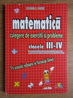 Marcela Penes - Matematica. Culegere de exercitii si probleme, clasele III-IV