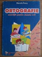Marcela Penes - Ortografie. Exercitii pentru clasele I-IV