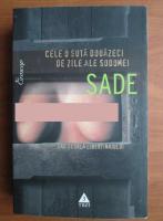 Marchizul de Sade - Cele o suta douazeci de zile ale Sodomei sau scoala libertinajului
