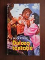 Marcia Evanick - Dulcea tentatie