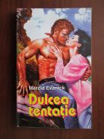Anticariat: Marcia Evanick - Dulcea tentatie