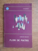 Marcian Bleahu - Flori de piatra