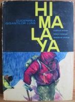 Marcian Bleahu - Himalaya. Cucerirea gigantilor lumii
