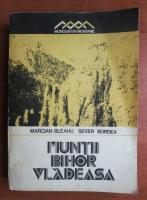 Marcian Bleahu - Muntii Bihor Vladeasa