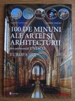 Anticariat: Marco Cattaneo - 100 de minuni ale artei arhitecturii din patrimoniul UNESCO. Europa (volumul 3)
