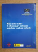 Anticariat: Marco comun europeo de referencia para las lenguas. Aprendizaje, ensenanza, evaluacion