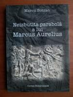 Anticariat: Marcu Botzan - Neizbutita parabola a lui Marcus Aurelius