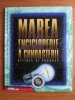 Anticariat: Marea enciclopedie a cunoasterii in 6 volume. Volumul 2: Stiinta si progres
