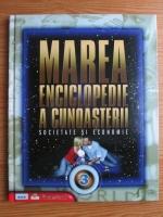 Marea enciclopedie a cunoasterii in 6 volume. Volumul 3: Societate si economie