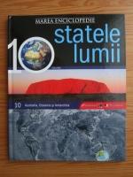 Anticariat: Marea enciclopedie - statele lumii. Volumul 10: Australia, Oceania si Antarctica