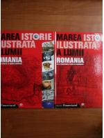 Anticariat: Marea istorie ilustrata a lumii. Romania (2 volume)