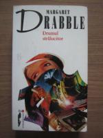 Margaret Drabble - Drumul stralucitor