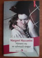 Anticariat: Margaret Mazzantini - Nimeni nu se salveaza singur