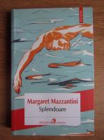 Anticariat: Margaret Mazzantini - Splendoare