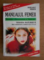 Anticariat: Margaret Minker - Manualul femeii. Prevenire, recunoastere, vindecare. Terapia naturista. Boli, tratamente si sfaturi de la A la Z