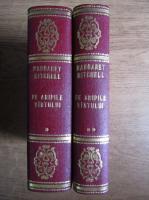 Margaret Mitchell - Pe aripile vantului (4 volume coligate)