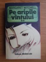 Margaret Mitchell - Pe aripile vantului (volumul 2)