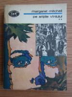 Anticariat: Margaret Mitchell - Pe aripile vantului (volumul 2 )