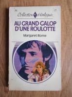 Anticariat: Margaret Rome - Au grand galop d'une roulotte