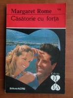Anticariat: Margaret Rome - Casatorie cu forta