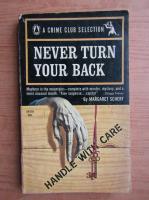 Anticariat: Margaret Scherf - Never turn your back