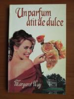 Anticariat: Margaret Way - Un parfum atat de dulce