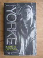 Anticariat: Margaret Yorke - Crime in question