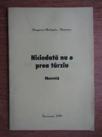 Margareta Mieluselu Stoicescu - Niciodata nu e prea tarziu