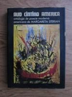 Margareta Sterian - Aud cintind America. Antologie de poezie moderna americana
