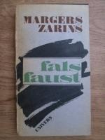 Anticariat: Margers Zarins - Fals Faust sau retetar revazut si reintregit