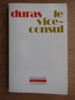 Marguerite Duras - Le vice-consul