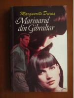 Marguerite Duras - Marinarul din Gibraltar