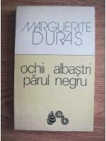 Marguerite Duras - Ochii albastri, parul negru