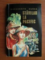 Marguerite Duras - Stavilar la Pacific