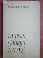 Anticariat: Marguerite Long - La pian cu Gabriel Faure