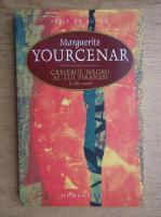 Marguerite Yourcenar - Creierul negru al lui Piranesi
