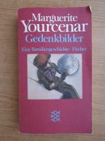 Anticariat: Marguerite Yourcenar - Gedenkbilder