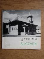 Anticariat: Maria Ana Musicescu - Le Monastere de Sucevita