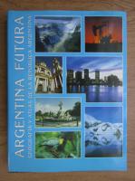 Maria Beatriz Schroh - Argentina Futura. Geografia y atlas de la republica Argentina