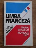 Maria Braescu, Monique Boy - Limba franceza prin exercitii