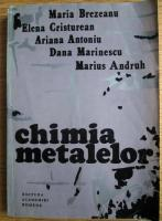 Maria Brezeanu - Chimia metalelor