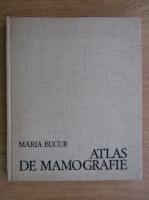 Anticariat: Maria Bucur - Atlas de mamografie