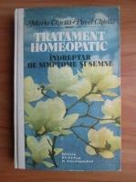 Maria Chirila - Tratament homeopatic. Indreptar de simptome si semne