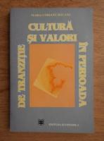 Anticariat: Maria Cobianu Bacanu - Cultura si valori in perioada de tranzitie